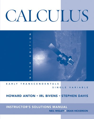 9780470379578: Calculus Early Transcendentals Single Variable, 9th Edition, Instructor's Solutions Manual By Howard Anton, Irl C. Bivens and Stephen Davis
