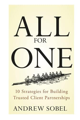 9780470380284: All For One: 10 Strategies for Building Trusted Client Partnerships