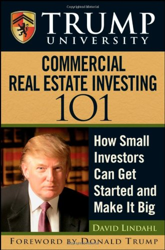 9780470380352: Trump University Commercial Real Estate 101: How Small Investors Can Get Started and Make It Big