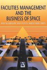 9780470381700: Facilities Management and the Business of Space
