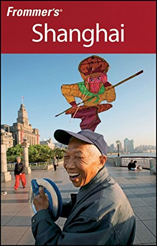 9780470381731: Frommer's Shanghai (Frommer's Complete Guides)