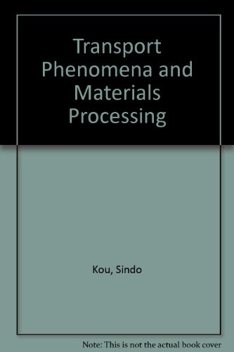 9780470381755: Transport Phenomena and Materials Processing