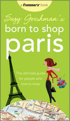 9780470382301: Suzy Gershman's Born to Shop Paris: The Ultimate Guide for People Who Love to Shop