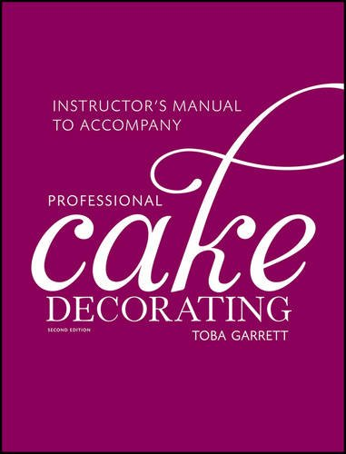 9780470382318: Professional Cake Decorating: Instructor's Manual