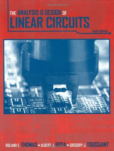 The Analysis and Design of Linear Circuits: Rosa, Albert J.,