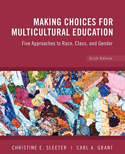 9780470383698: Making Choices for Multicultural Education: Five Approaches to Race, Class and Gender