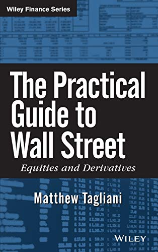 9780470383728: The Practical Guide to Wall Street: Equities and Derivatives