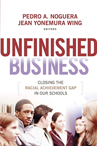 9780470384442: Unfinished Business: Closing the Racial Achievement Gap in Our Schools