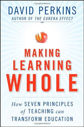 9780470384527: Making Learning Whole: How Seven Principles of Teaching Can Transform Education