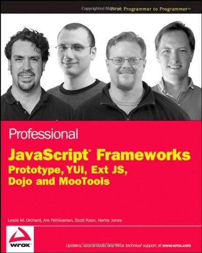 9780470384596: Professional JavaScript Frameworks: Prototype,YUI, ExtJS, Dojo and MooTools