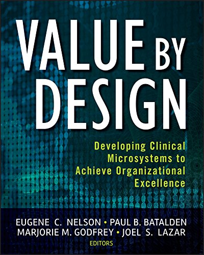 9780470385340: Value by Design: Developing Clinical Microsystems to Achieve Organizational Excellence
