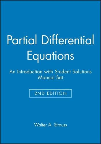 Partial Differential Equations, Textbook and Student Solutions Manual: An Introduction: Strauss, ...