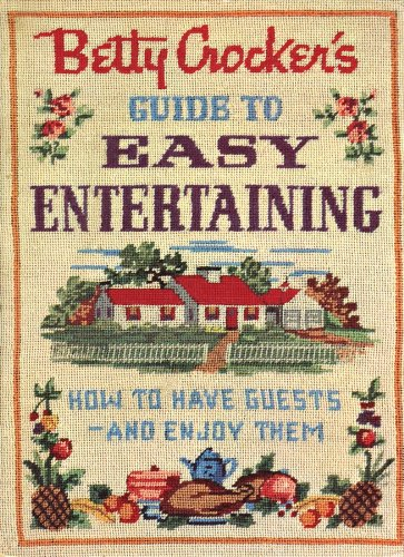 9780470386262: Betty Crocker's Guide to Easy Entertaining: How to Have Guests - And Enjoy Them