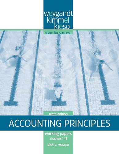 Working Papers Chapters 1–18 to accompany Accounting: Weygandt, Jerry J.,