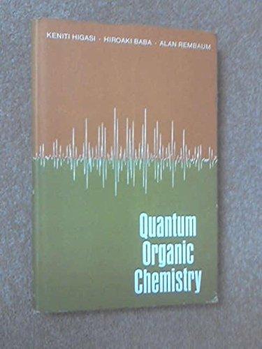 Quantum Organic Chemistry: Keniti Higasi ,