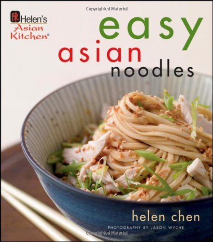 9780470387559: Helen Chen's Easy Asian Noodles