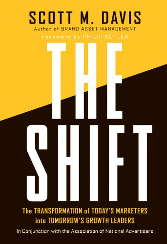 The Shift. The Transformation of Today s Marketers into Tomorrow s Growth Leaders