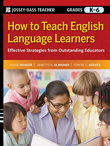 9780470390054: How to Teach English Language Learners: Effective Strategies from Outstanding Educators, Grades K-6