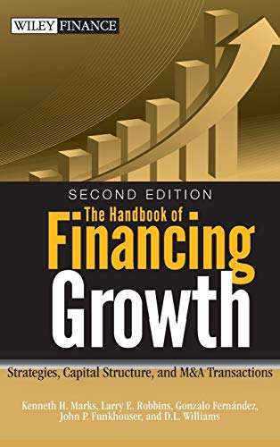 9780470390153: The Handbook of Financing Growth: Strategies, Capital Structure, and M&A Transactions (Wiley Finance)