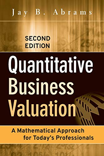 9780470390160: Quantitative Business Valuation: A Mathematical Approach for Today's Professionals