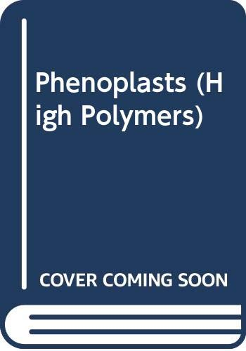 9780470390726: Phenoplasts (High Polymers)