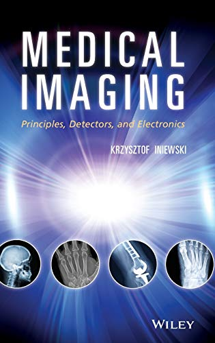 9780470391648: Medical Imaging: Principles, Detectors, and Electronics