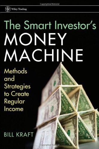 The Smart Investor's Money Machine: Bill Kraft