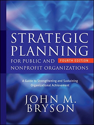 9780470392515: Strategic Planning for Public and Nonprofit Organizations: A Guide to Strengthening and Sustaining Organizational Achievement