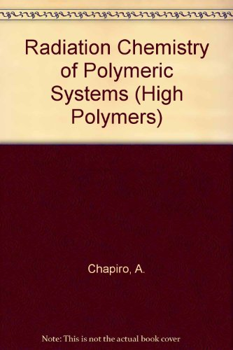 9780470392850: Radiation Chemistry of Polymeric Systems (High Polymers)