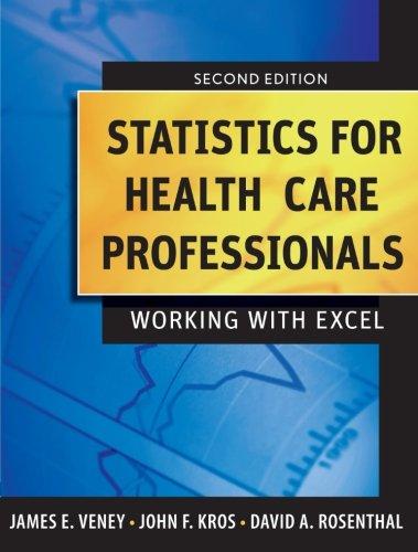 Statistics for Health Care Professionals : Working: James E. Veney;
