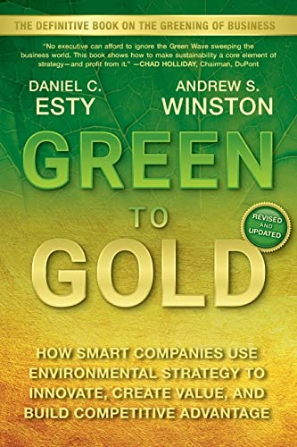 Green to Gold: How Smart Companies Use: Daniel C. Esty,