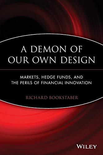 9780470393758: A Demon of Our Own Design: Markets, Hedge Funds, and the Perils of Financial Innovation