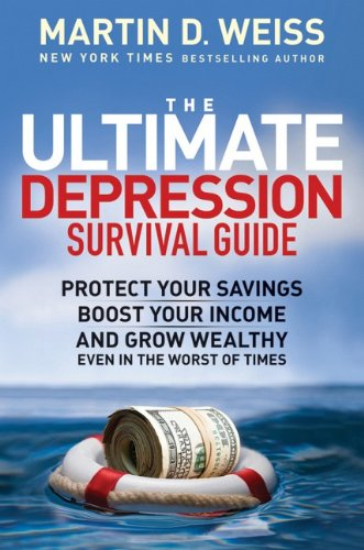9780470393772: The Ultimate Depression Survival Guide: Protect Your Savings, Boost Your Income, and Grow Wealthy Even in the Worst of Times