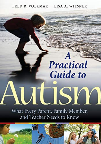 A Practical Guide to Autism: What Every: Volkmar, Fred R.
