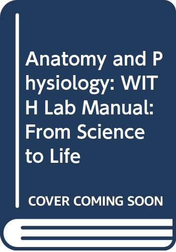 9780470395394: Anatomy and Physiology: WITH Lab Manual: From Science to Life