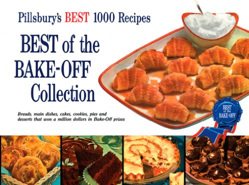 9780470395592: Best of the Bake-Off Collection: Pillsbury's Best 1000 Recipes