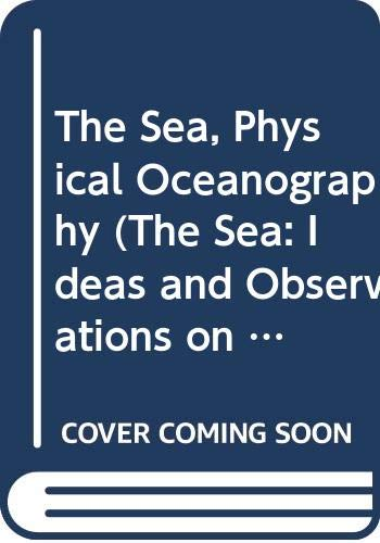 9780470396155: The Sea, Physical Oceanography (The Sea: Ideas and Observations on Progress in the Study of the Seas) (Volume 1)