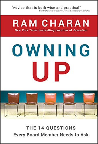 Owning Up: The 14 Questions Every Board Member Needs to Ask (9780470397671) by Ram Charan
