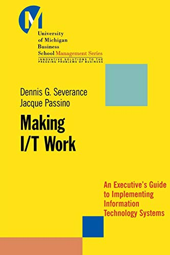 9780470397831: Making I/T Work: An Executive's Guide to Implementing Information Technology Systems