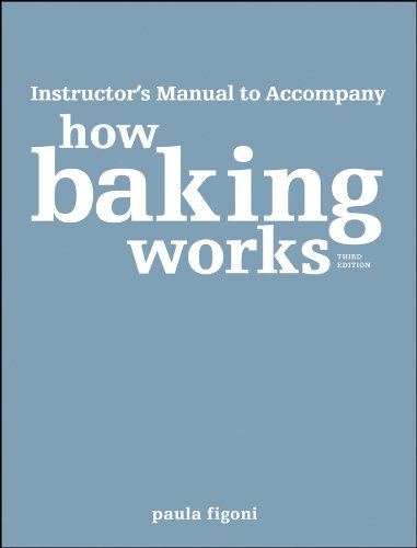 9780470398142: How Baking Works: Exploring the Fundamentals of Baking Science Instructor's Manual