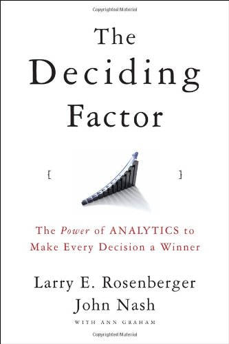 9780470398197: The Deciding Factor: The Power of Analytics to Make Every Decision a Winner