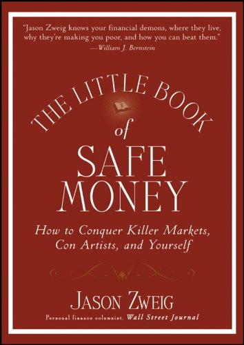9780470398524: The Little Book of Safe Money: How to Conquer Killer Markets, Con Artists, and Yourself (Little Books. Big Profits)