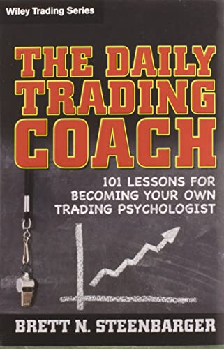 The Daily Trading Coach: 101 Lessons for Becoming Your Own Trading Psychologist (Hardcover): Brett ...