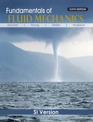 Fundamentals of Fluid Mechanics, SI Version: Huebsch, Wade W.,