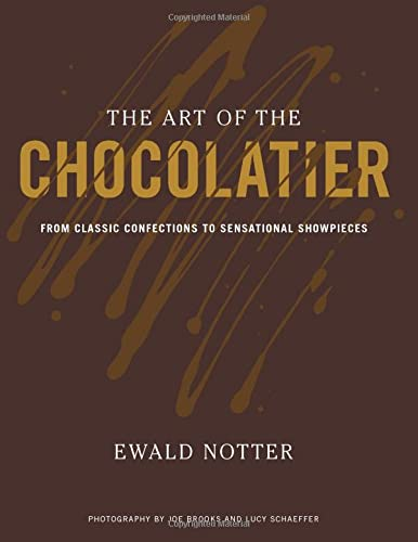 9780470398845: The Art of the Chocolatier: From Classic Confections to Sensational Showpieces
