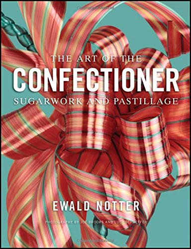9780470398920: The Art of the Confectioner: Sugarwork and Pastillage