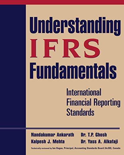 Understanding IFRS Fundamentals: International Financial Reporting Standards: A. Nandakumar, Kalpesh