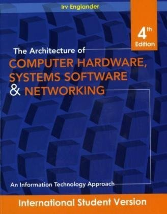 9780470400289: The Architecture of Computer Hardware and System Software: An Information Technology Approach