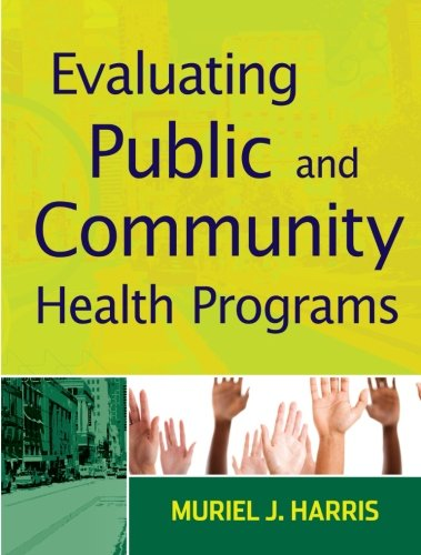 9780470400876: Evaluating Public and Community Health Programs