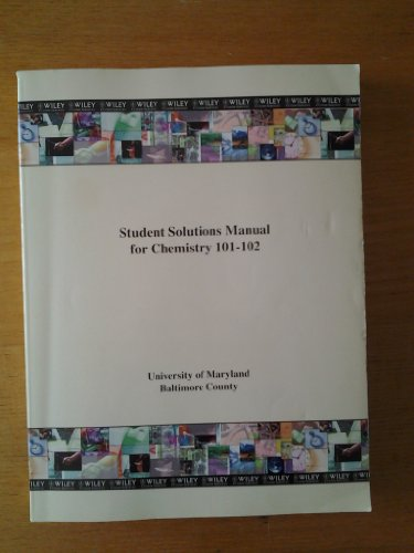 Student Sloutions Manual for Chemistry 101-102 University: John Wiley &